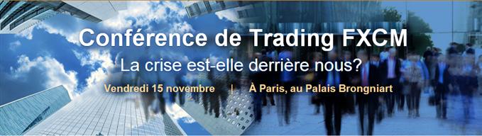 Conférence de Trading FXCM - La crise est-elle derrière-nous ?